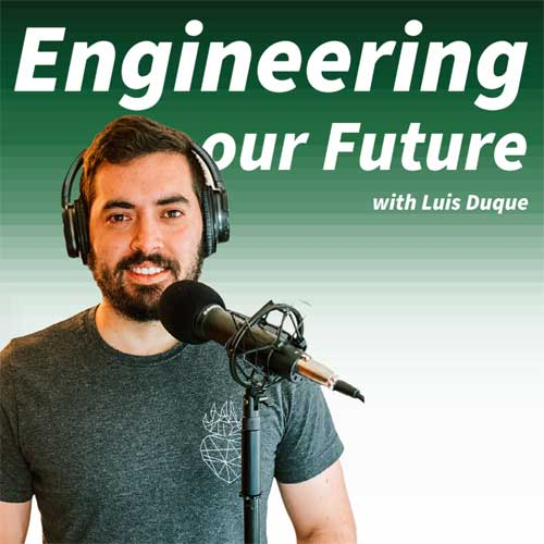 Podcast Engineering our Future by bridge engineer Luis Duque